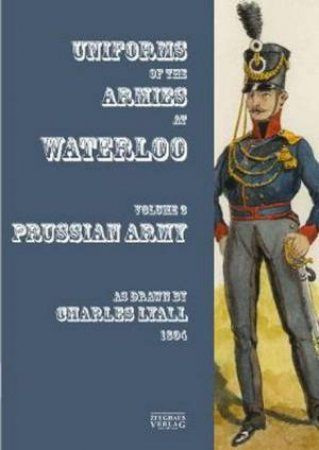 Uniforms Of The Armies At Waterloo