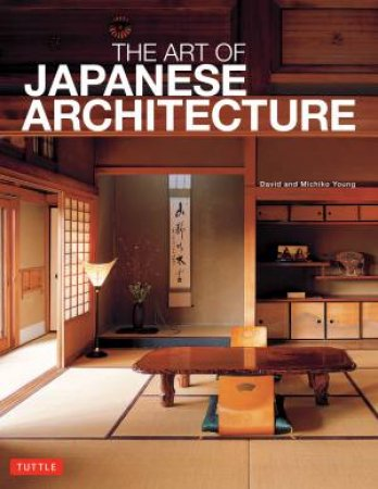 Art of Japanese Architecture by Michiko Kimura Young