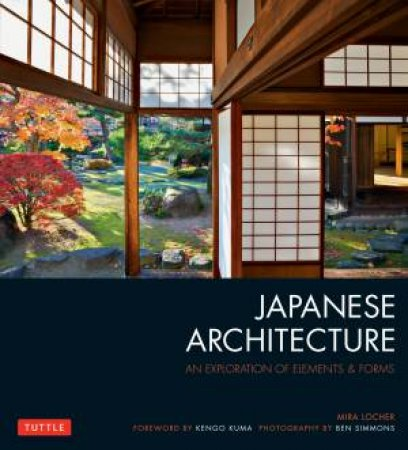 Japanese Architecture: An Exploration of Elements and Forms by Mira Locher