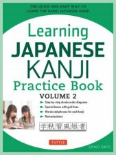Learning Japanese Kanji Practice Book Volume 2 by Eriko Sato