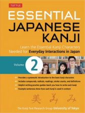 Essential Japanese Kanji: Vol. 02 by University Of Tokyo Kanji Research Group