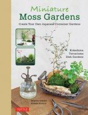 Miniature Moss Gardens by Megumi Oshima & Hideshi Kimura