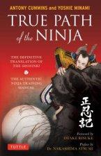 True Path Of The Ninja: The Definitive Translation Of The Shoninki by Anthoney Cummins