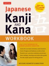 Japanese Kanji And Kana Workbook by Wolfgang Hadamitzky & Mark Spahn