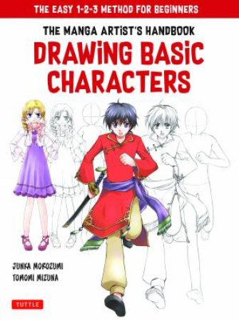 The Manga Artist's Handbook: Drawing Basic Characters by Junka Morozumi & Tomomi Mizuna
