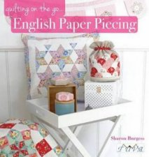 Quilting On The Go by Sharon Burgess