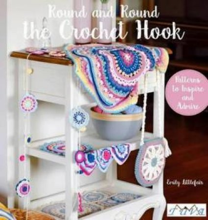 Round and Round the Crochet Hook by Emily Littlefair