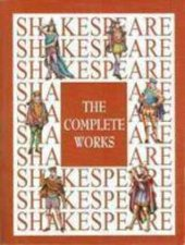 Shakespeare: The Complete Works by Shakespeare