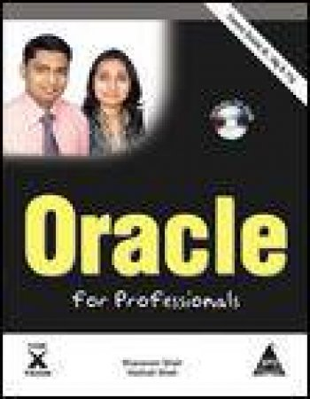 Oracle for Professionals: Covers Oracle 9i, 10g and 11g plus CD by Sharanam & Vaishali Shah