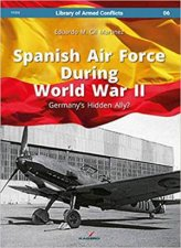 Spanish Air Force During World War II Germanys Hidden Ally