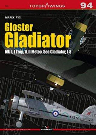 Gloster Gladiator: Mk. I, I Trop, II, II Meteo, Sea Gladiator, J-8 by Marek Rys