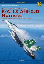 Boeing Mcdonnell Douglas FA18 ABCD Hornets The First Generation Of A True Multirole Jet Vol I