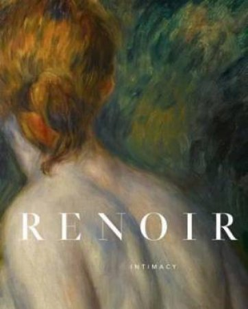 Renoir: Intimacy by Guillermo Solana & Colin