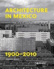 Architecture In Mexico 19002010