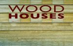Wood Houses by Various