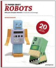 3D Paper Craft Robots Make Your Own Paper Characters