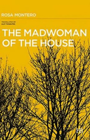 Madwoman Of The House by Rosa Montero