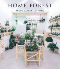 Home Forest Micro Gardens At Home