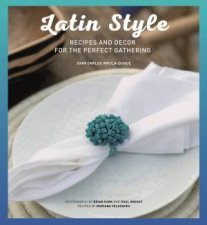 Latin Style Recipes  Decor For The Perfect Gathering
