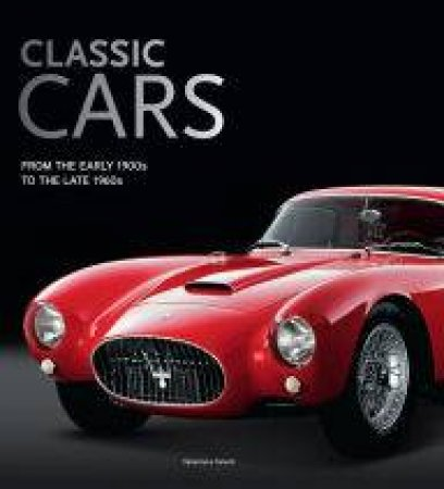 Classic Cars: From The Early 1900s To The Late 1960s