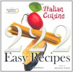 222 Easy Recipes Italian Cuisine