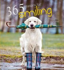 365 Reasons For Smiling in Thoughts and Pictures
