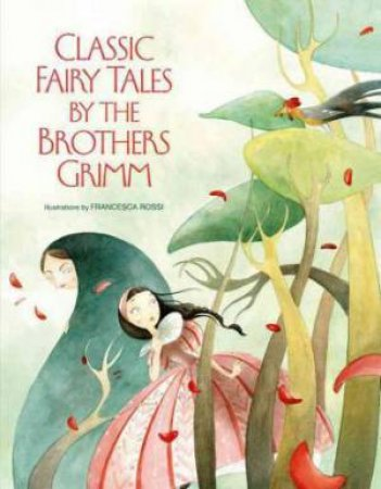 Classic Fairy Tales by the Brothers Grimm by GRIMM / ROSSI