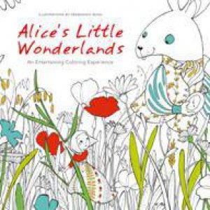Alices Little Wonderlands An Entertaining Coloring Experience