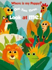 1 2 3 Look At Me Counting Book Where Is My Puppy