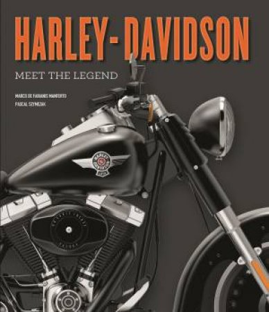 Harley-Davidson: Meet The Legend