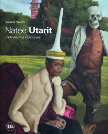 Natee Utarit: Optimism Is Ridiculous by Paparoni Demetrio