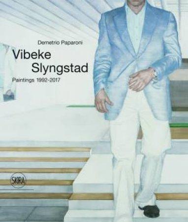 Vibeke Slyngstad: Paintings 1996-2017 by Paparoni Demetrio