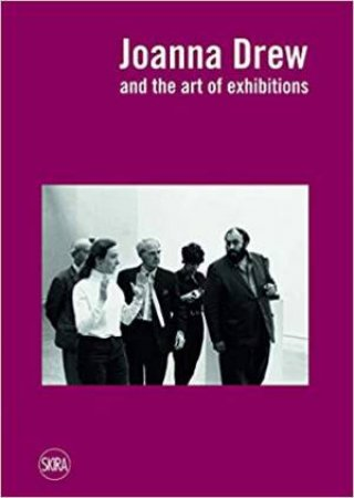 Joanna Drew: And The Art Of Exhibitions
