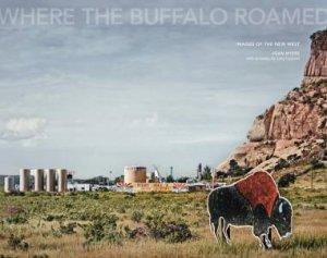 Joan Myers: Where The Buffalo Roamed