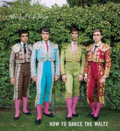 Michal Chelbin: How To Dance The Waltz by Michal Chelbin