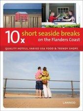10 Short Seaside Breaks on the Flanders Coast Quality Hotels Varied Sea Food  Trendy Shops