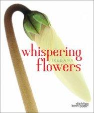 Whispering Flowers Ikebana