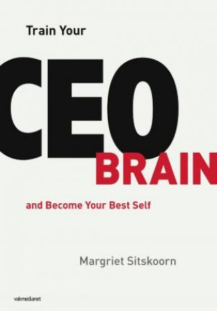 Train Your CEO Brain by Margriet Sitskoorn