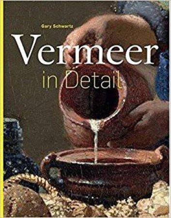 Vermeer In Detail by Schwartz Gary