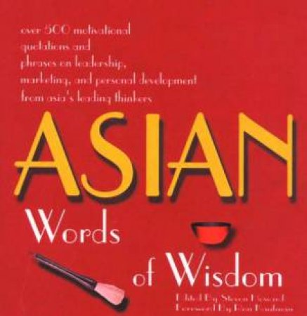 Asian Words Of Wisdom: Over 500 Motivational Quotations by Steven Howard