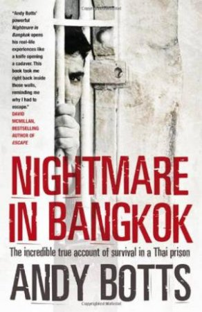 Nightmare in Bangkok: The Incredible True Account of Survival in a Thai Prison