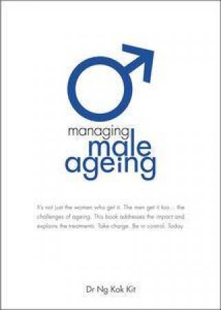 Managing Male Ageing by Kit Ng Kok