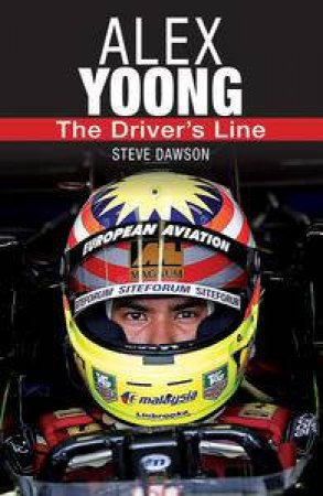 Alex Yoong: The Driver's Line by Steve Dawson