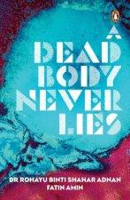 A Dead Body Never Lies