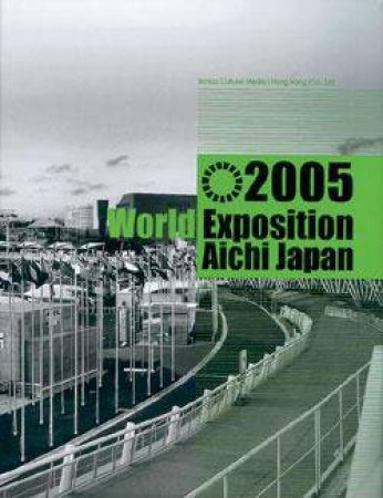 2005 World Exposition Aichi Japan by Various