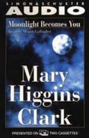 Moonlight Becomes You - Cassette by Mary Higgins Clark
