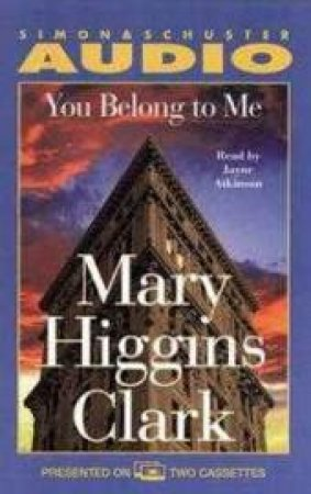 You Belong To Me - Cassette by Mary Higgins Clark