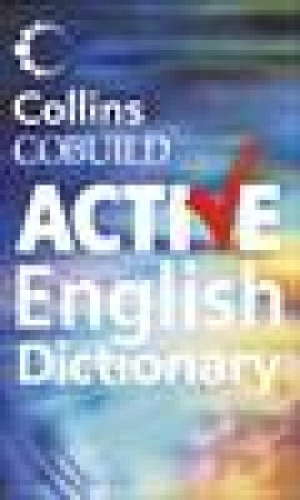 Collins Cobuild Active English Dictionary by Not Available