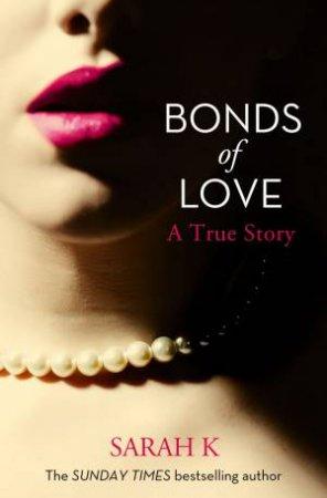 Bonds of Love by Sarah K.