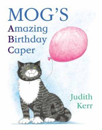 Mog's Amazing Birthday Caper by Judith Kerr & Andrew Sachs